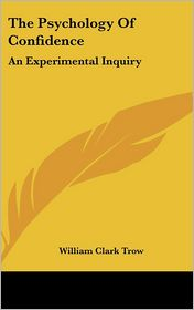 The Psychology of Confidence: An Experimental Inquiry