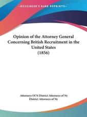 Opinion of the Attorney General Concerning British Recruitment in the United States (1856)