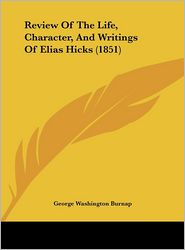 Review of the Life, Character, and Writings of Elias Hicks (1851)