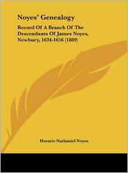 Noyes' Genealogy: Record of a Branch of the Descendants of James Noyes, Newbury, 1634-1656 (1889)