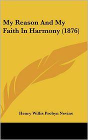 My Reason and My Faith in Harmony (1876)