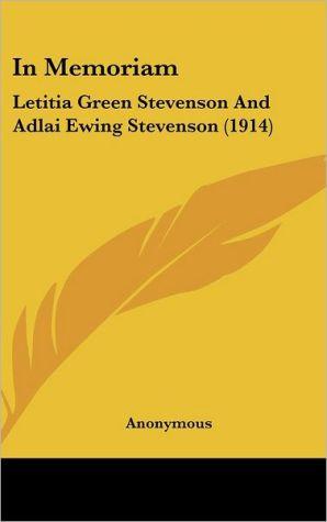 In Memoriam: Letitia Green Stevenson and Adlai Ewing Stevenson (1914)