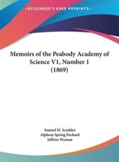 Memoirs of the Peabody Academy of Science V1, Number 1 (1869)