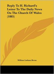 Reply to H. Richard's Letter to the Daily News on the Church of Wales (1885)