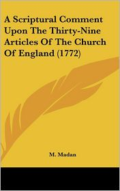 A Scriptural Comment Upon the Thirty-Nine Articles of the Church of England (1772)