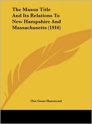 The Mason Title and Its Relations to New Hampshire and Massachusetts (1916)