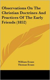 Observations on the Christian Doctrines and Practices of the Early Friends (1852)