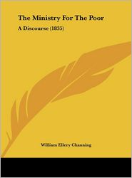 The Ministry for the Poor: A Discourse (1835)