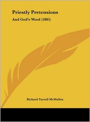 Priestly Pretensions: And God's Word (1885)