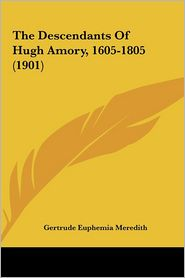 The Descendants of Hugh Amory, 1605-1805 (1901)