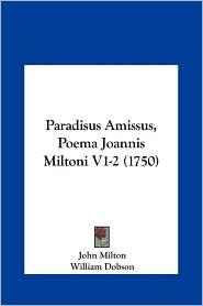 Paradisus Amissus, Poema Joannis Miltoni V1-2 (1750)