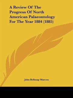 A Review of the Progress of North American Palaeontology for the Year 1884 (1885)