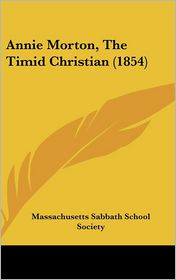 Annie Morton, the Timid Christian (1854)