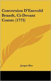 Conversion D'Enevold Brandt, CI-Devant Comte (1773)