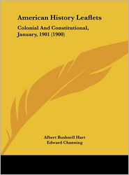 American History Leaflets: Colonial and Constitutional, January, 1901 (1900)