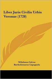 Liber Juris Civilis Urbis Veronae (1728) Liber Juris Civilis Urbis Veronae (1728)