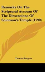 Remarks on the Scriptural Account of the Dimensions of Solomon's Temple (1790)