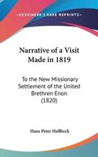 Narrative of a Visit Made in 1819: To the New Missionary Settlement of the United Brethren Enon (1820)