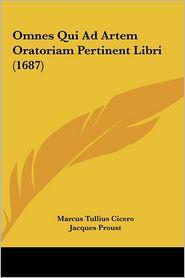 Omnes Qui Ad Artem Oratoriam Pertinent Libri (1687)