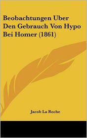 Beobachtungen Uber Den Gebrauch Von Hypo Bei Homer (1861)