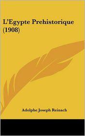 L'Egypte Prehistorique (1908)