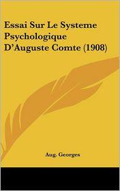 Essai Sur Le Systeme Psychologique D'Auguste Comte (1908)