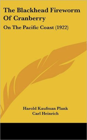 The Blackhead Fireworm of Cranberry: On the Pacific Coast (1922)