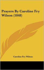 Prayers by Caroline Fry Wilson (1848)