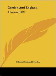 Gordon and England: A Sermon (1885)