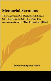 Memorial Sermons: The Captures of Richmond; Some of the Results of the War; The Assassination of the President (1865)