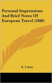 Personal Impressions and Brief Notes of European Travel (1880)