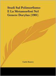 Studi Sul Polimorfismo E La Metamorfosi Nel Genere Dorylus (1901)