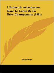L'Industrie Acheuleenne Dans Le Loess de La Brie- Champenoise (1881)