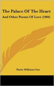 The Palace of the Heart: And Other Poems of Love (1904)