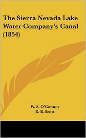 The Sierra Nevada Lake Water Company's Canal (1854)