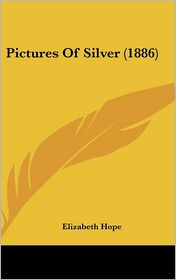 Pictures of Silver (1886)