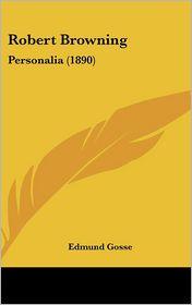 Robert Browning: Personalia (1890)