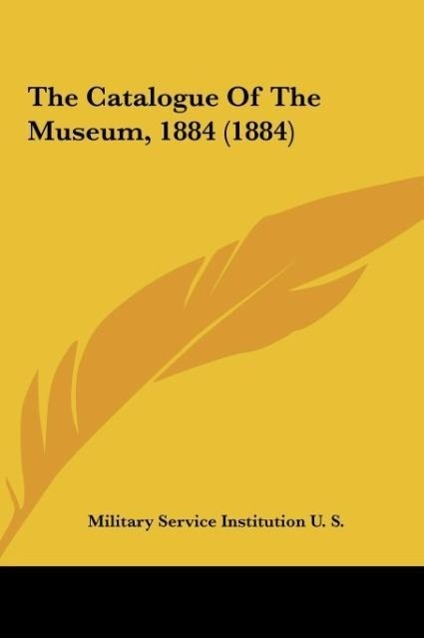 The Catalogue of the Museum, 1884 (1884)