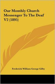 Our Monthly Church Messenger to the Deaf V2 (1895) Our Monthly Church Messenger to the Deaf V2 (1895)