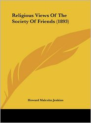 Religious Views of the Society of Friends (1893)