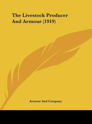 The Livestock Producer and Armour - Armour And Company; And Company Armour and Company