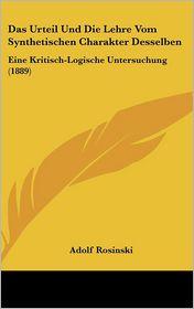Das Urteil Und Die Lehre Vom Synthetischen Charakter Desselben: Eine Kritisch-Logische Untersuchung (1889)