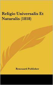 Religio Universalis Et Naturalis (1818)