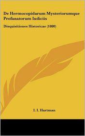 de Hermocopidarum Mysteriorumque Profanatorum Iudiciis: Disquisitiones Historicae (1880)