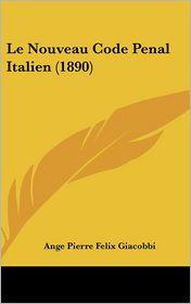 Le Nouveau Code Penal Italien (1890)
