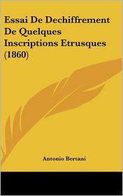 Essai de Dechiffrement de Quelques Inscriptions Etrusques (1860)