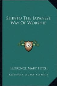 Shinto the Japanese Way of Worship