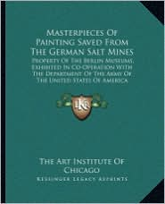 Masterpieces of Painting Saved from the German Salt Mines: Property of the Berlin Museums, Exhibited in Co-Operation with the Department of the Army o