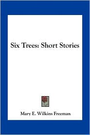 Six Trees: Short Stories