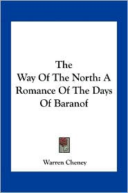 The Way of the North: A Romance of the Days of Baranof